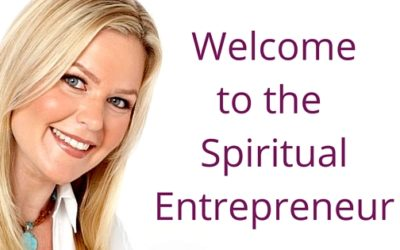Episode 001: Welcome to the Spiritual Entrepreneur Podcast