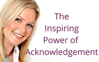 Episode 018: The Inspiring Power of Acknowledgement