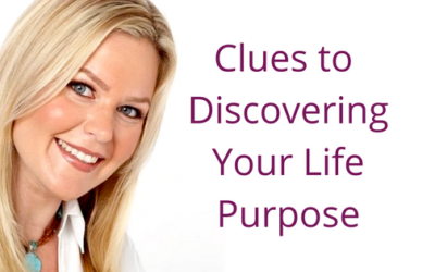 Episode 023: Clues to Discovering Your Life Purpose
