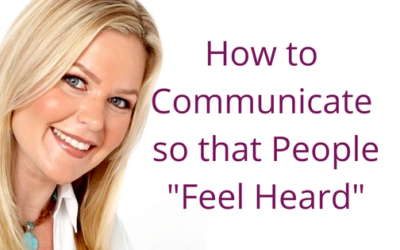 "Episode 022:  How to Communicate so That People ""Feel Heard"""