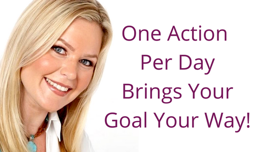 Episode 039: One Action Per Day Brings Your Goal Your Way!