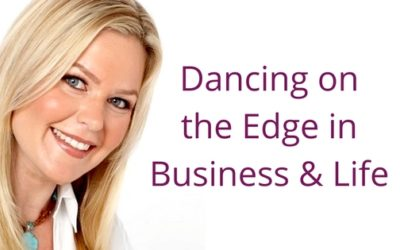 """Episode 044: Dancing on the """"Edge"""" in Business & Life"""