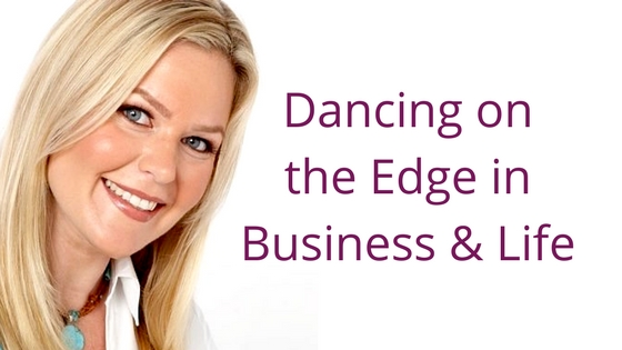 "Episode 044: Dancing on the ""Edge"" in Business & Life"