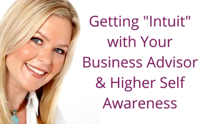"""Episode 057: Getting """"Intuit"""" with Your Business Advisor & Higher Self Awareness"""