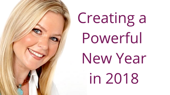 Episode 085: Creating a Powerful New Year in 2018